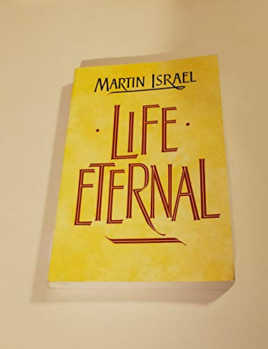 Life Eternal (1561010804) by Martin Israel
