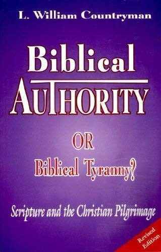 9781561010882: Biblical Authority or Biblical Tyranny?