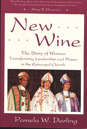 9781561010943: New Wine: The Story of Women Transforming Leadership and Power in the Episcopal Church
