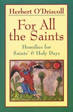 For all the saints: homilies for Saints': O'DRISCOLL H