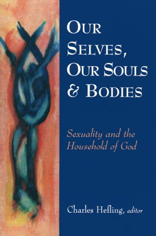 Our Selves, Our Souls and Bodies: Sexuality: Edited by Charles