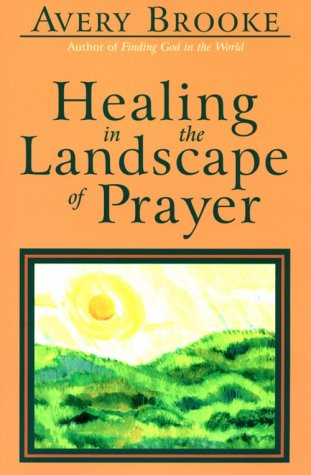 9781561011254: Healing in the Landscape of Prayer