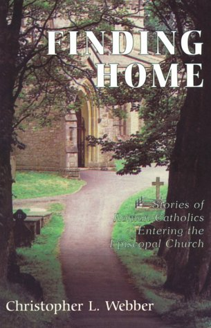 9781561011339: Finding Home: Stories of Roman Catholics Entering the Episcopal Church
