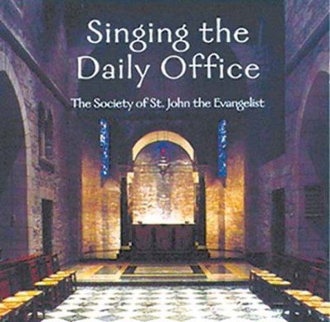Singing the Daily Office: Society of St John the Evangelist