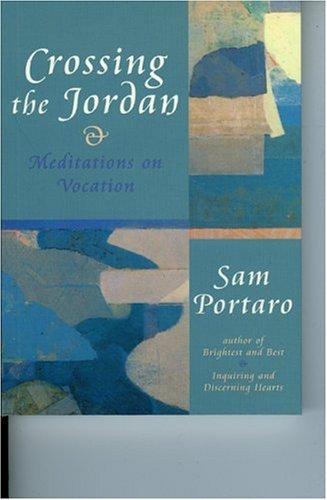9781561011704: Crossing the Jordan: Meditations on Vocation (Cloister Books)