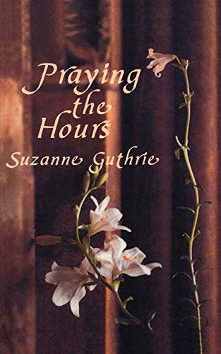 9781561011773: Praying the Hours (Cloister Books)