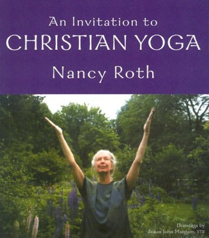 Invitation to Christian Yoga, An