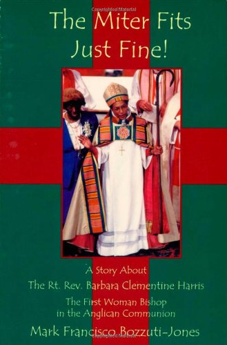 Miter Fits Just Fine: A Story about the Rt. Rev. Barbara Clementine Harris: The First Woman Bishop ...