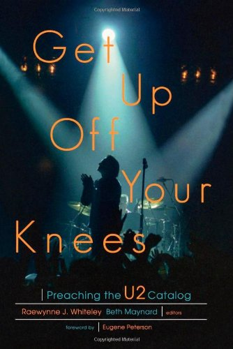 Get Up Off Your Knees: Preaching the: Edited by Raewynne
