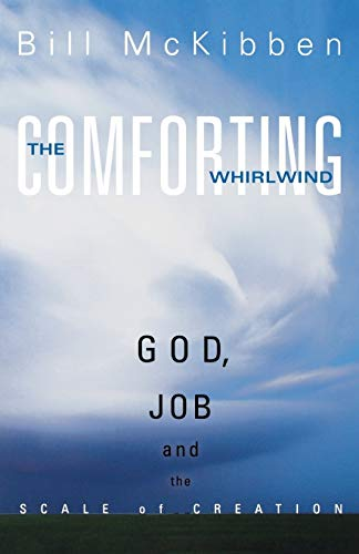 The Comforting Whirlwind: God, Job, and the: Bill McKibben