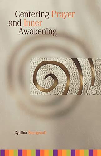 Centering Prayer and Inner Awakening: Cynthia Bourgeault