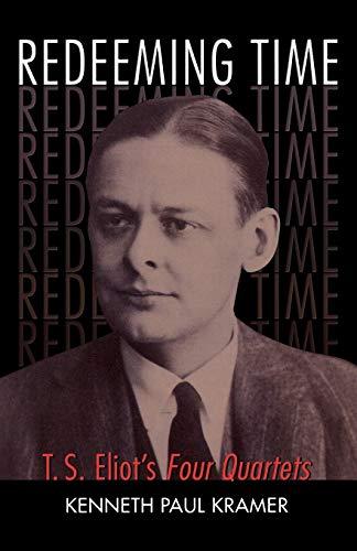 9781561012855: Redeeming Time: T.S. Eliot's Four Quartets