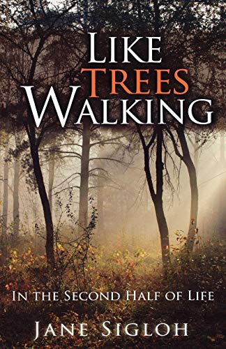 9781561012909: Like Trees Walking: In the Second Half of Life