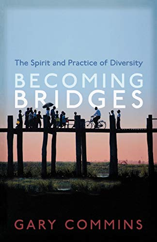 9781561012947: Becoming Bridges: The Theory and Practice of Diversity: The Spirit and Practice of Diversity