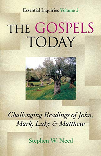 9781561012978: Gospels Today: Challenging Readings of John, Mark, Luke & Matthew (Essential Inquiries)