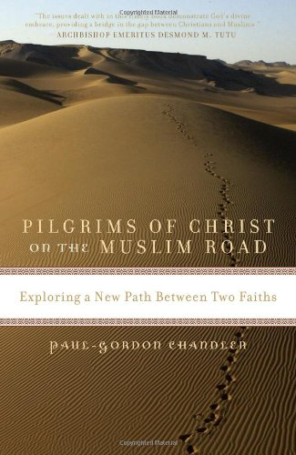 9781561013173: Pilgrims of Christ on the Muslim Road: Exploring a New Path Between Two Faiths