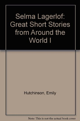 Selma Lagerlof: Great Short Stories from Around the World I (1561030422) by Emily Hutchinson