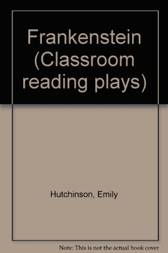 Frankenstein (Classroom reading plays): Emily Hutchinson