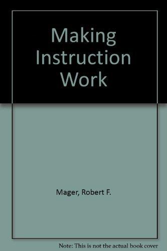 Making Instruction Work: Robert F. Mager