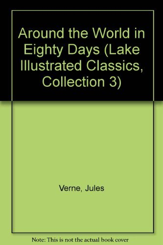 9781561035199: Around the World in Eighty Days (Lake Illustrated Classics, Collection 3)