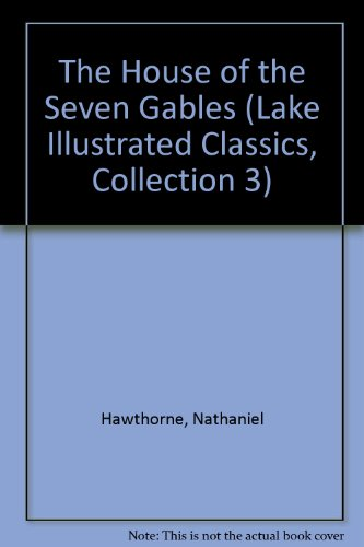 9781561035335: The House of the Seven Gables (Lake Illustrated Classics, Collection 3)