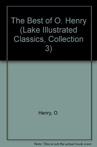 The Best of O. Henry (Lake Illustrated Classics, Collection 3): Henry, O.