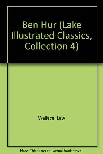 9781561035793: Ben Hur (Lake Illustrated Classics, Collection 4)