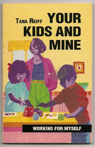 9781561039012: Your Kids and Mine (Working for myself)