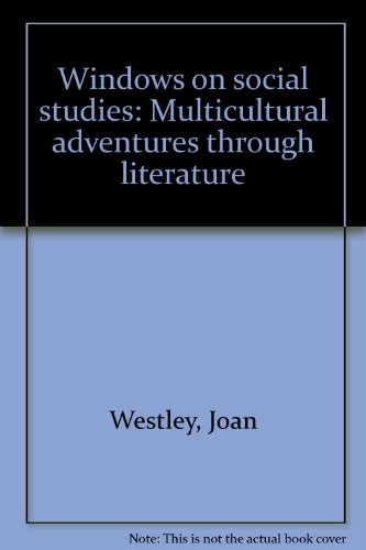 Windows on social studies: Multicultural adventures through: Joan Westley