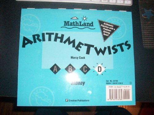 Mathland Arithmetwists D Money & Equations Grade: Cook, Marcy