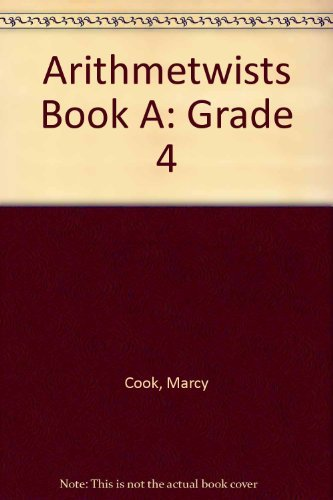 Arithmetwists Book A Equations/Money: Grade 4 (9781561076277) by Marcy Cook