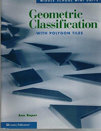 Geometric classification: With polygon tiles (Middle school mini units): Roper, Ann