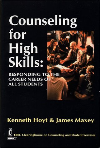 9781561090907: Counseling for High Skills : Responding to the Career Needs of All Students
