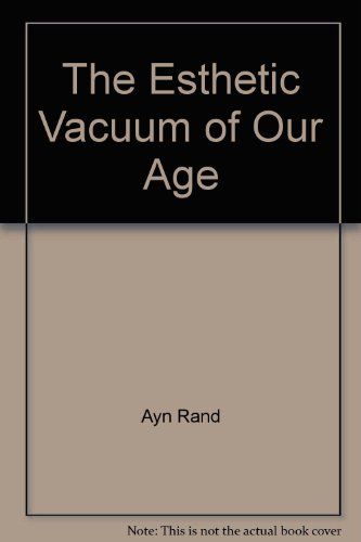 9781561140107: The Esthetic Vacuum of Our Age