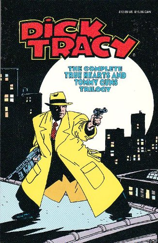 9781561150045: Dick Tracy: The Complete True Hearts and Tommy Guns Trilogy