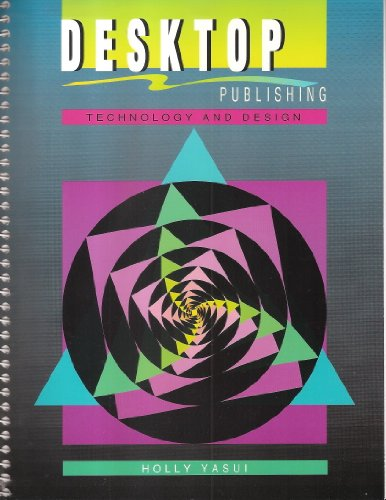 9781561183074: Desktop Publishing: Technology and Design