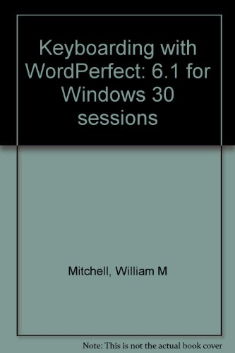 9781561188420: Keyboarding with WordPerfect: 6.1 for Windows 30 sessions
