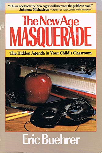 9781561210190: New Age Masquerade: The Hidden Agenda in Your Childs Classroom