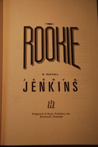 Rookie: A Novel: Jenkins, Jerry B.