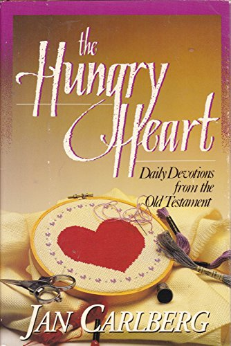The Hungry Heart: Daily Devotions from the Old Testament: Carlberg, Jan
