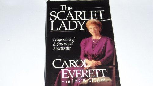 The Scarlet Lady: Confessions of a Successful: Everett, Carol, Shaw,