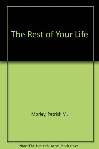 9781561211067: The Rest of Your Life