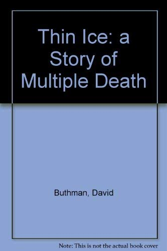Thin Ice : A Story of Multiple: Buthman, David
