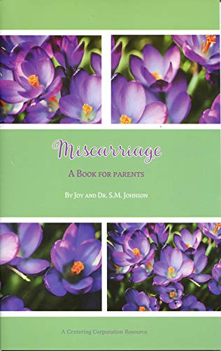 Miscarriage: A Book for Parents: Joy Johnson