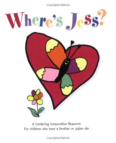 9781561230099: Where's Jess: For Children Who Have a Brother or Sister Die