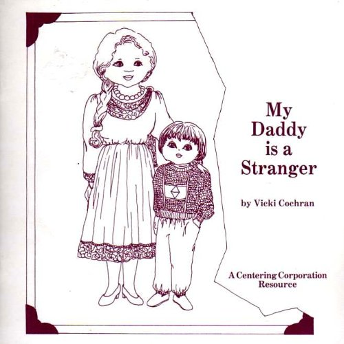 My Daddy Is a Stranger: Vicki Cochran, Joy Johnson (Editor), Susan Aitken (Illustrator)