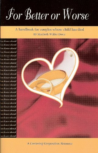 9781561230532: For Better or Worse: For Couples Whose Child Has Died