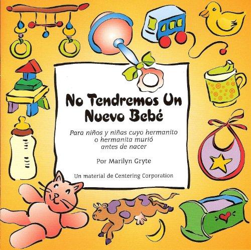 9781561231140: No Tendremos Un Nuevo Bebe / No New Baby Spanish