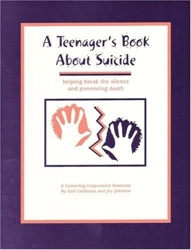 A Teenager's Book About Suicide: Earl Grollman