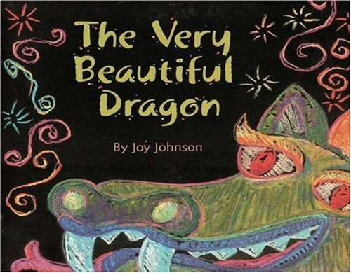 The Very Beautiful Dragon (9781561231522) by Joy Johnson